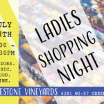 July 18th • Ladies Shopping Night at the Vineyards