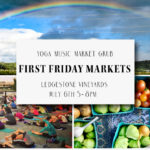 July 6th • First Friday Market & Yoga with Greg McMonagle on Music