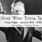 January 18th • Trivia & Blind Wine Tasting (Sold Out)