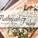 Flatbread Fridays & Happy Hours