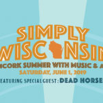 Headliner Music: DEAD HORSES • Simply WI Uncork Summer • JUNE 1st, 2019