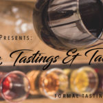 November 19th • Tales & Tastings – guided educational session